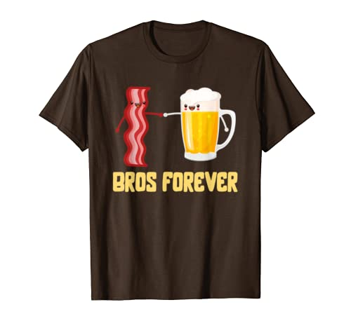 Alcohol Shirts Bros Forever Tees Beer Bacon Funny Food Gifts