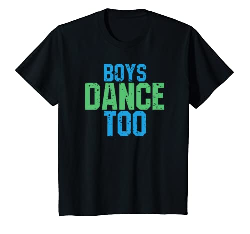Boys Dance Too Funny T-shirt Gift For Theatre Fans