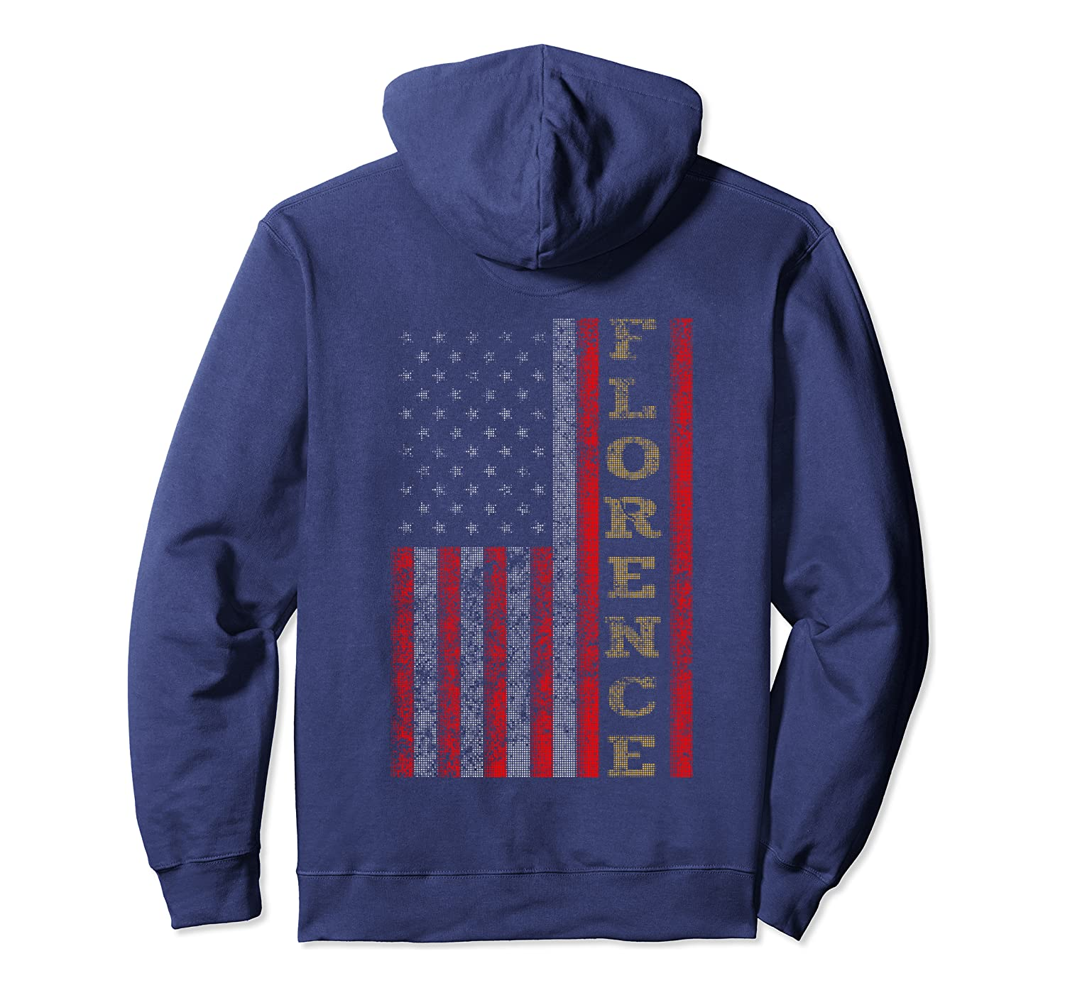 Cool Patriotic Florence Usa – Us Flag Gift Idea Pullover Hoodie