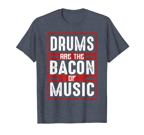 Drums Are The Bacon Of Music Funny Drummer Band Music Tshirt